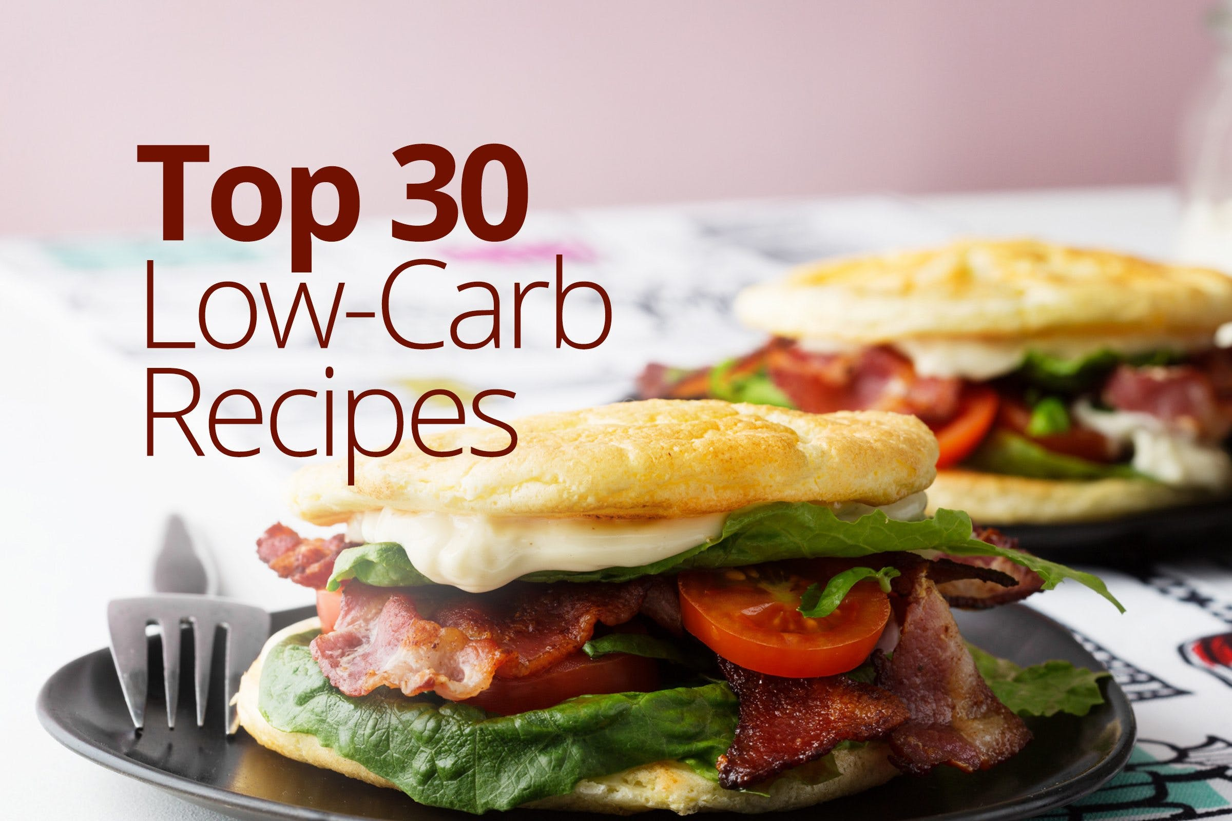 Top 30 Low-Carb Recipes - Simple & Delicious Inspiration