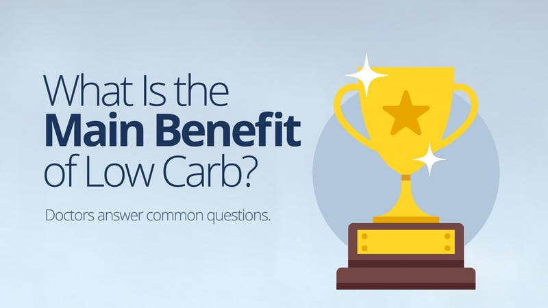 What is the main benefit of low carb?