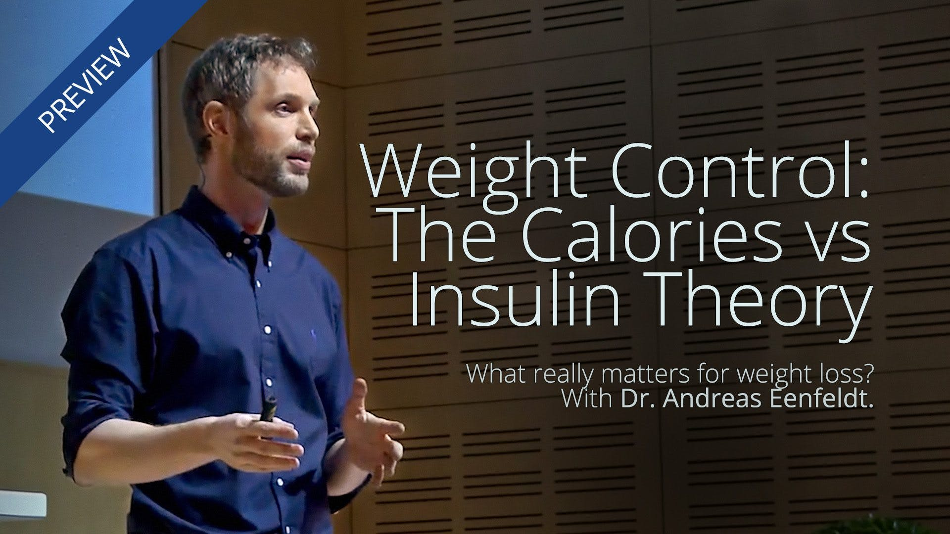 Is It <strong>Insulin</strong> or <strong>Calories</strong> that Make Us Gain Weight?