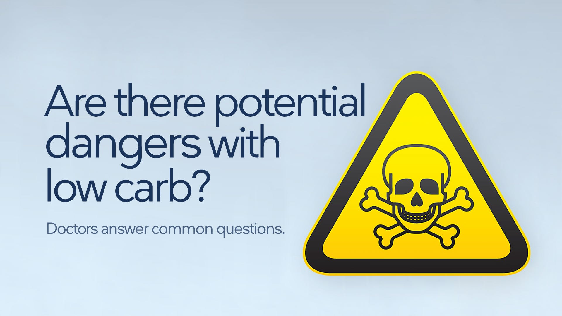Are there potential dangers with a low-carb diet?