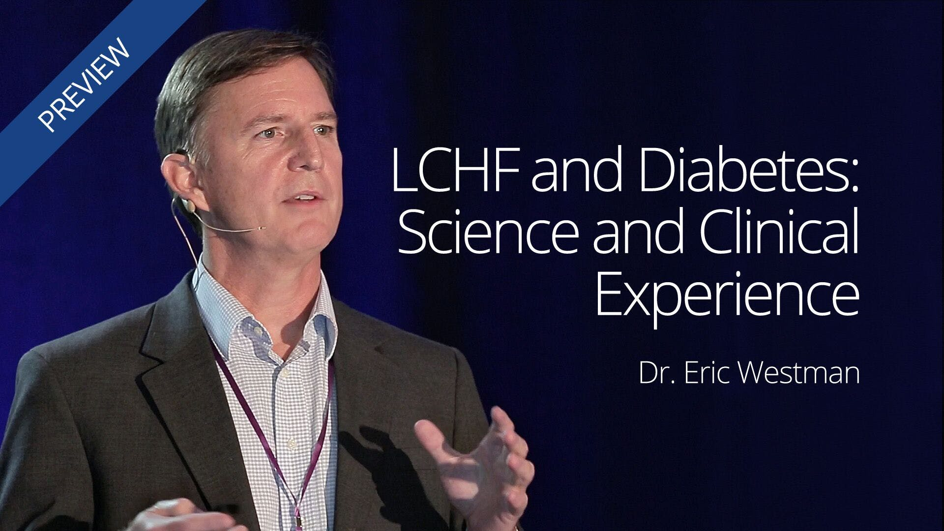 <strong>LCHF</strong> and <strong>Diabetes</strong>: Science and Clinical Experience