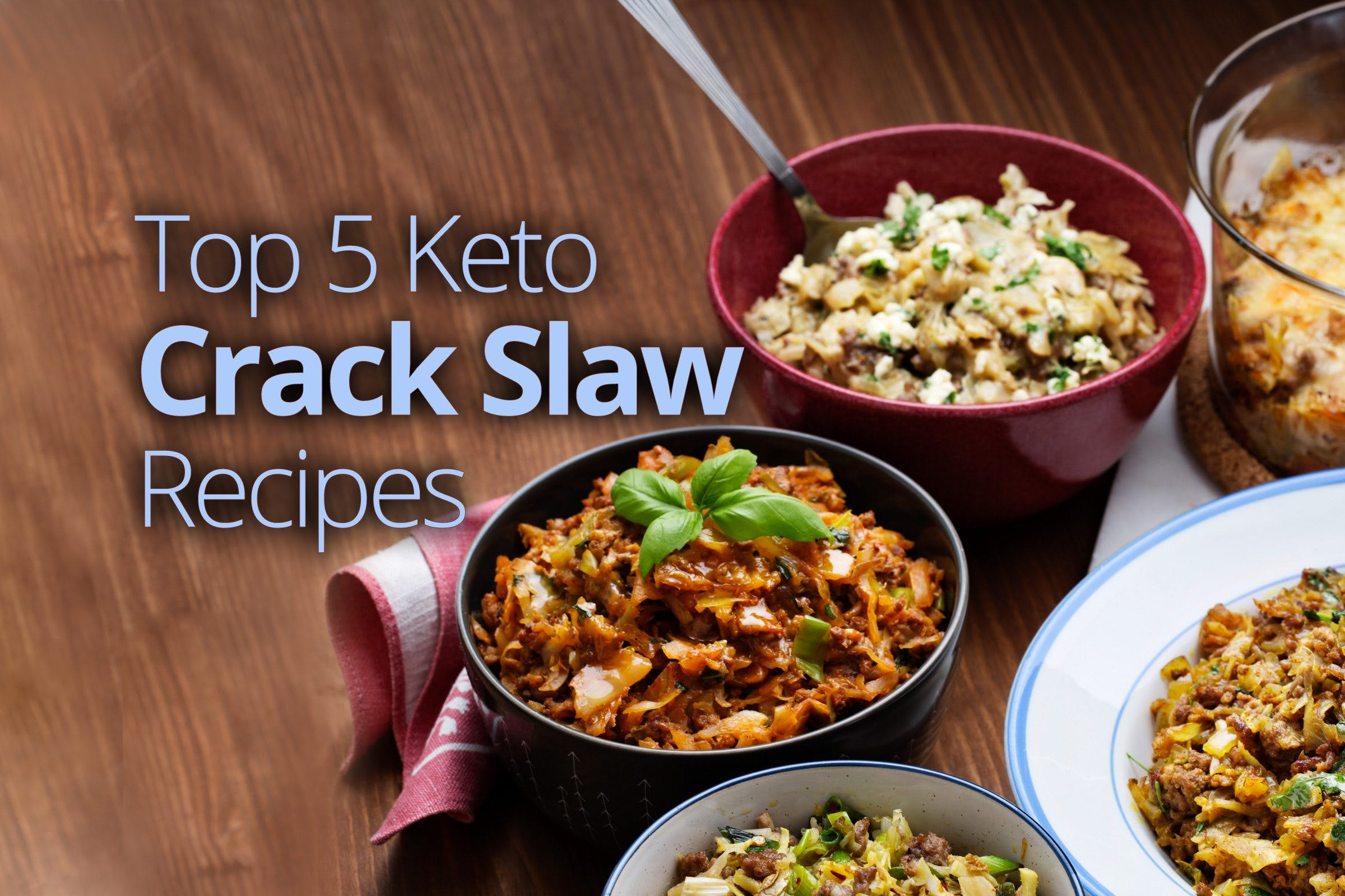 Top 5 keto crack slaw recipes