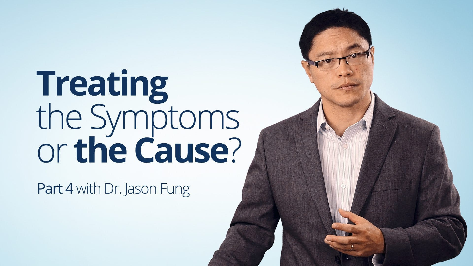 Treating the Symptoms or the Cause?