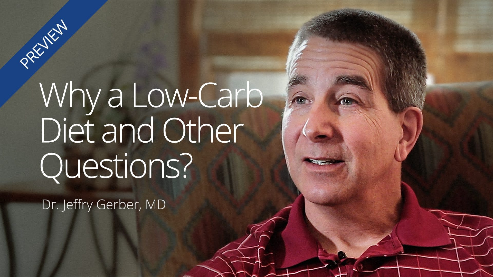 Why a Low-Carb Diet and Other Questions – Dr. Jeffry Gerber