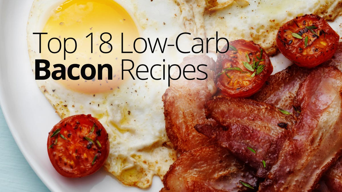 Top 18 low-carb bacon recipes