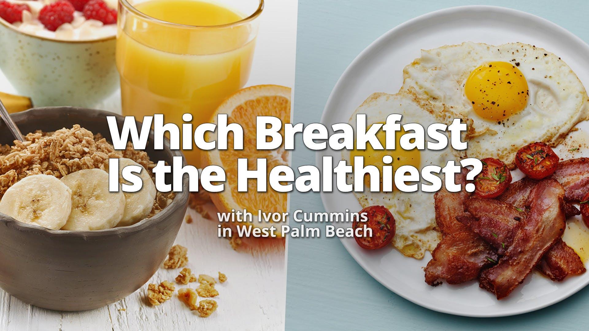 Which breakfast is healthier?