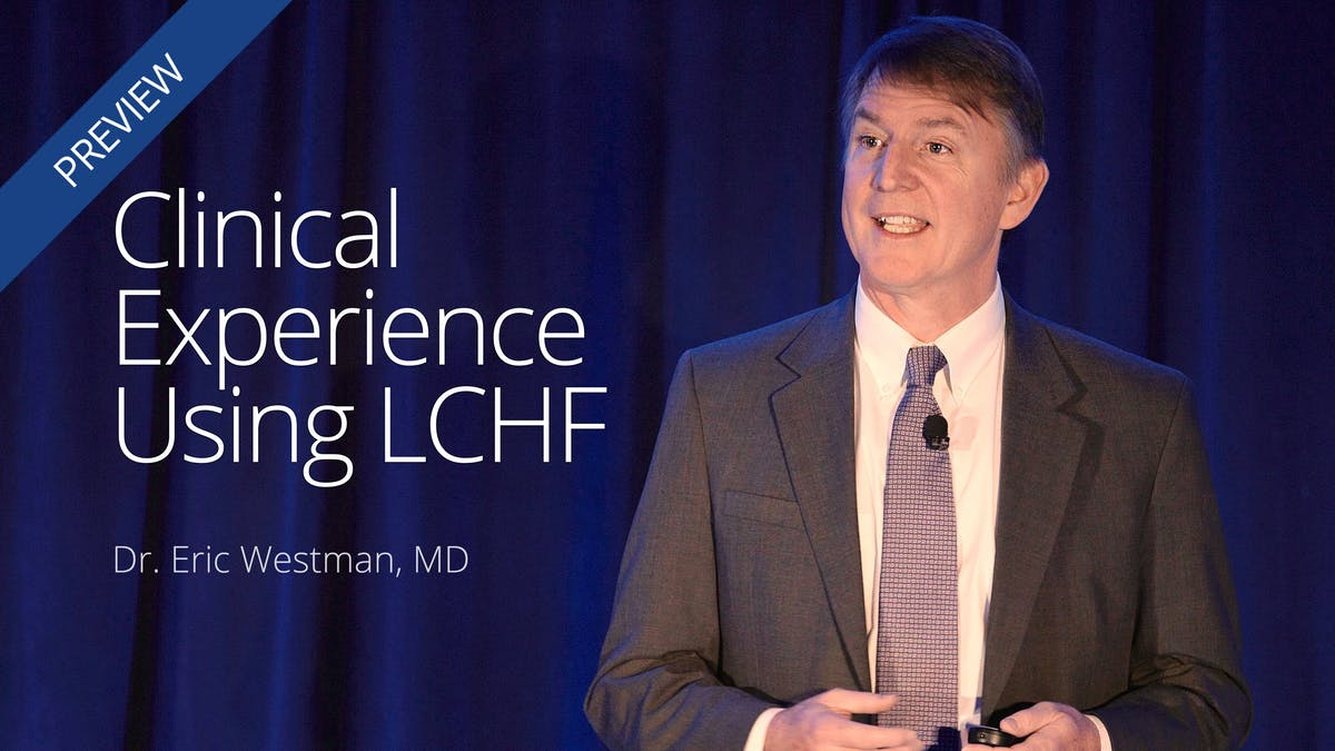 Clinical experience using low carb – Dr. Eric Westman