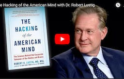 Professor Lustig on 'The Hacking of the American Mind'