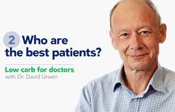 Low carb for doctors 2: Who are the best patients?