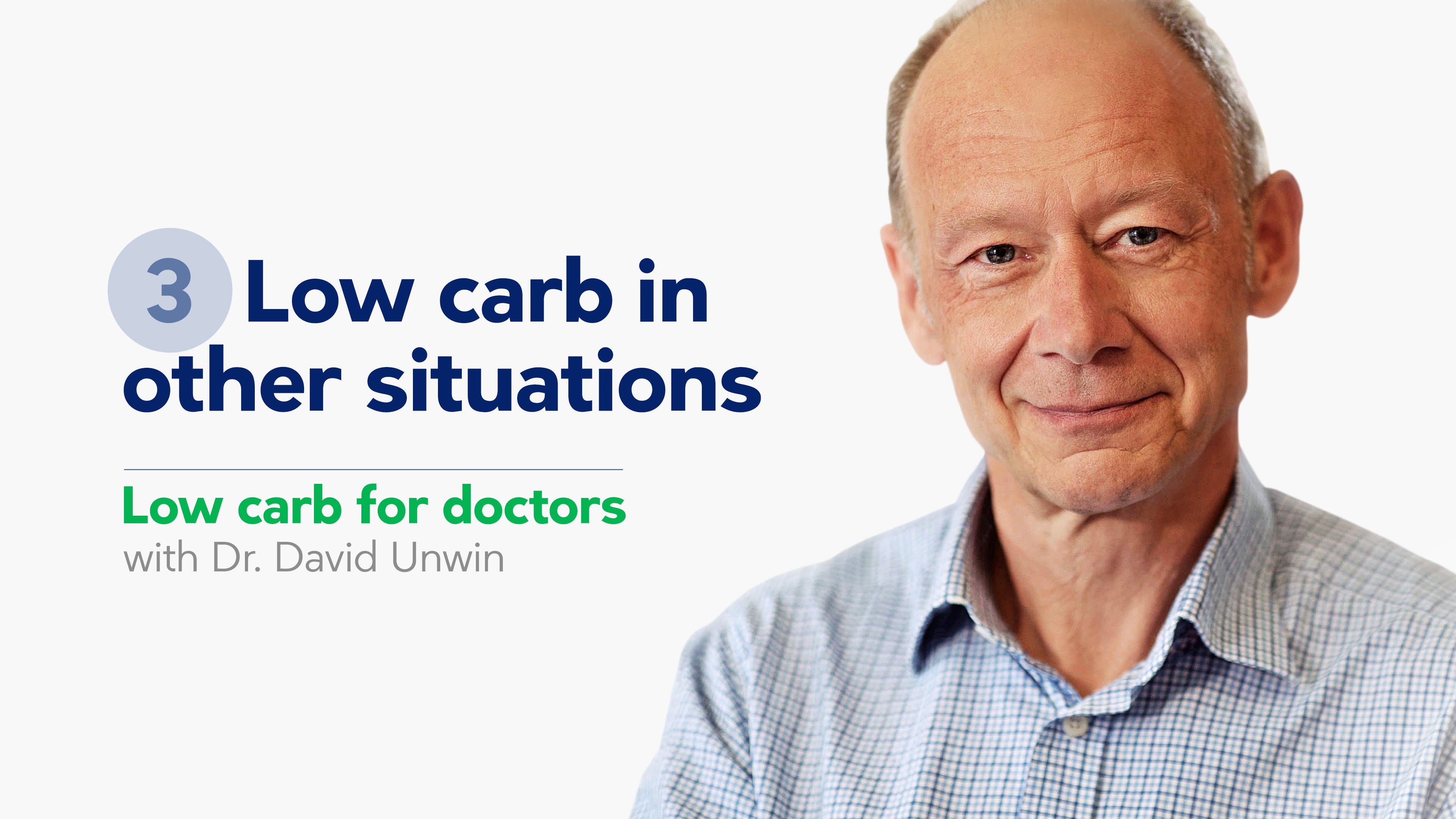 Low carb for doctors 3: Low carb in other situations