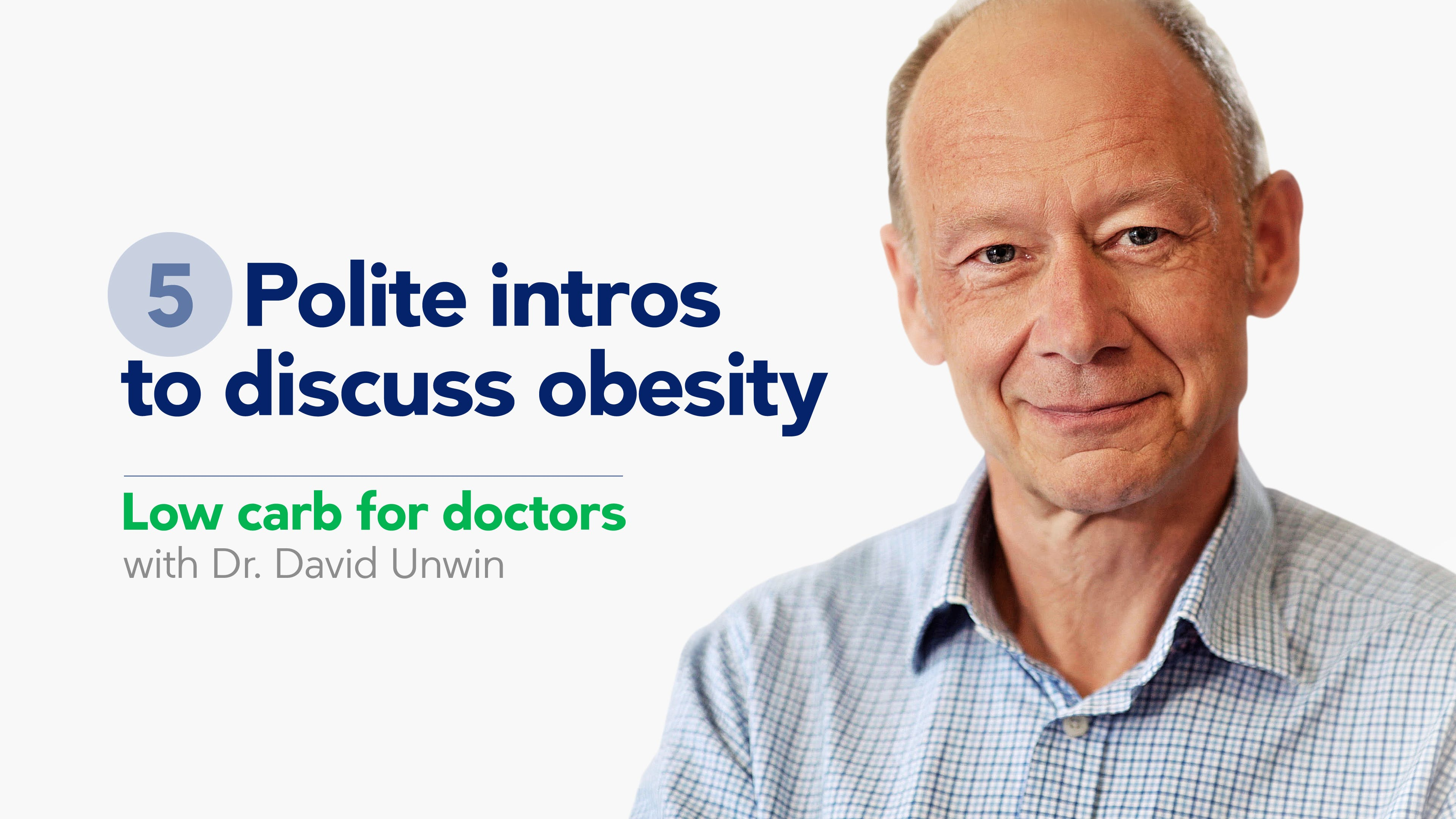 Low carb for doctors: Polite intros to discuss obesity