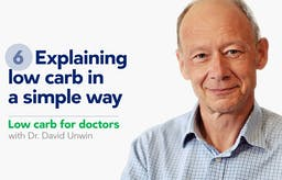 Low carb for doctors: Explaining low carb in a simple way
