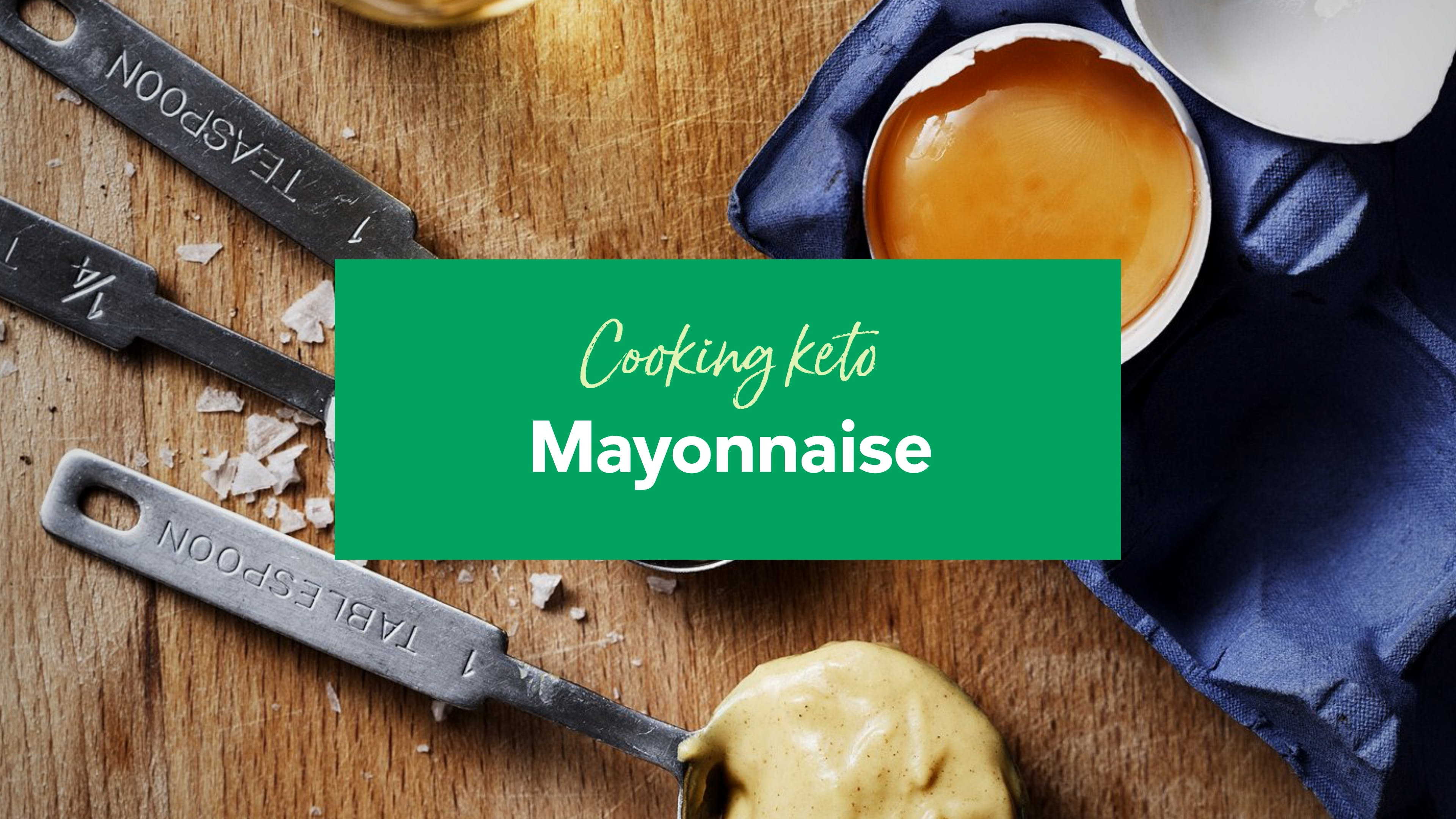 Cooking keto: Mayonnaise