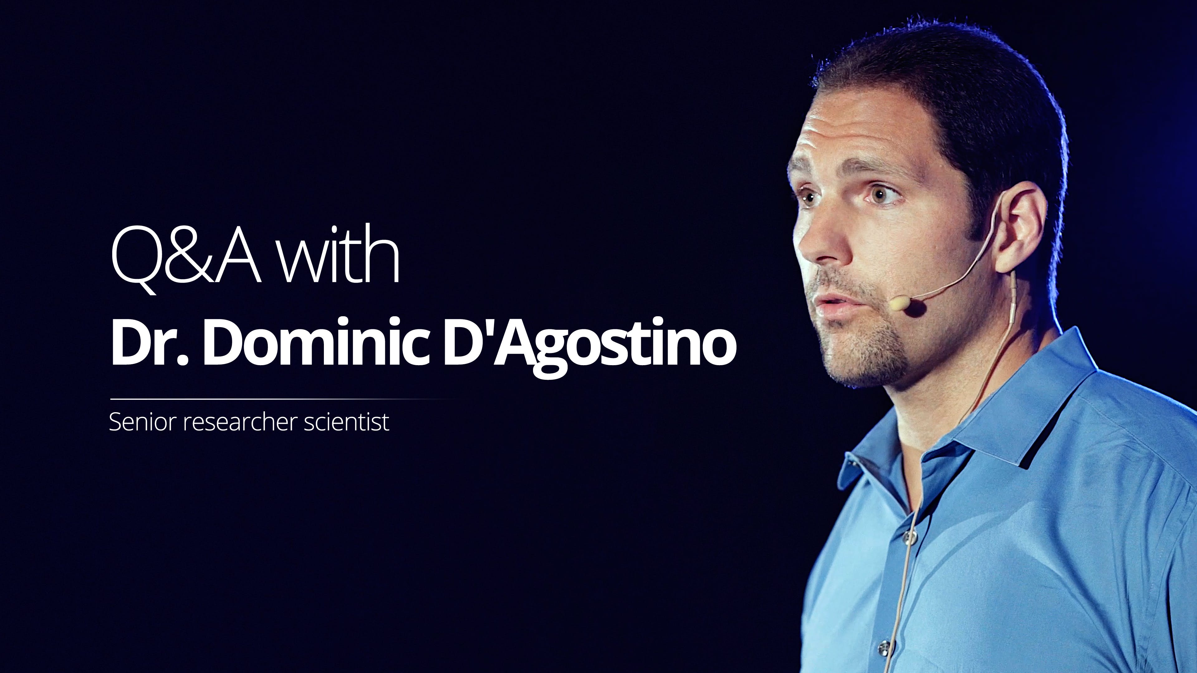 Q&A with Dr. Dominic D'Agostino