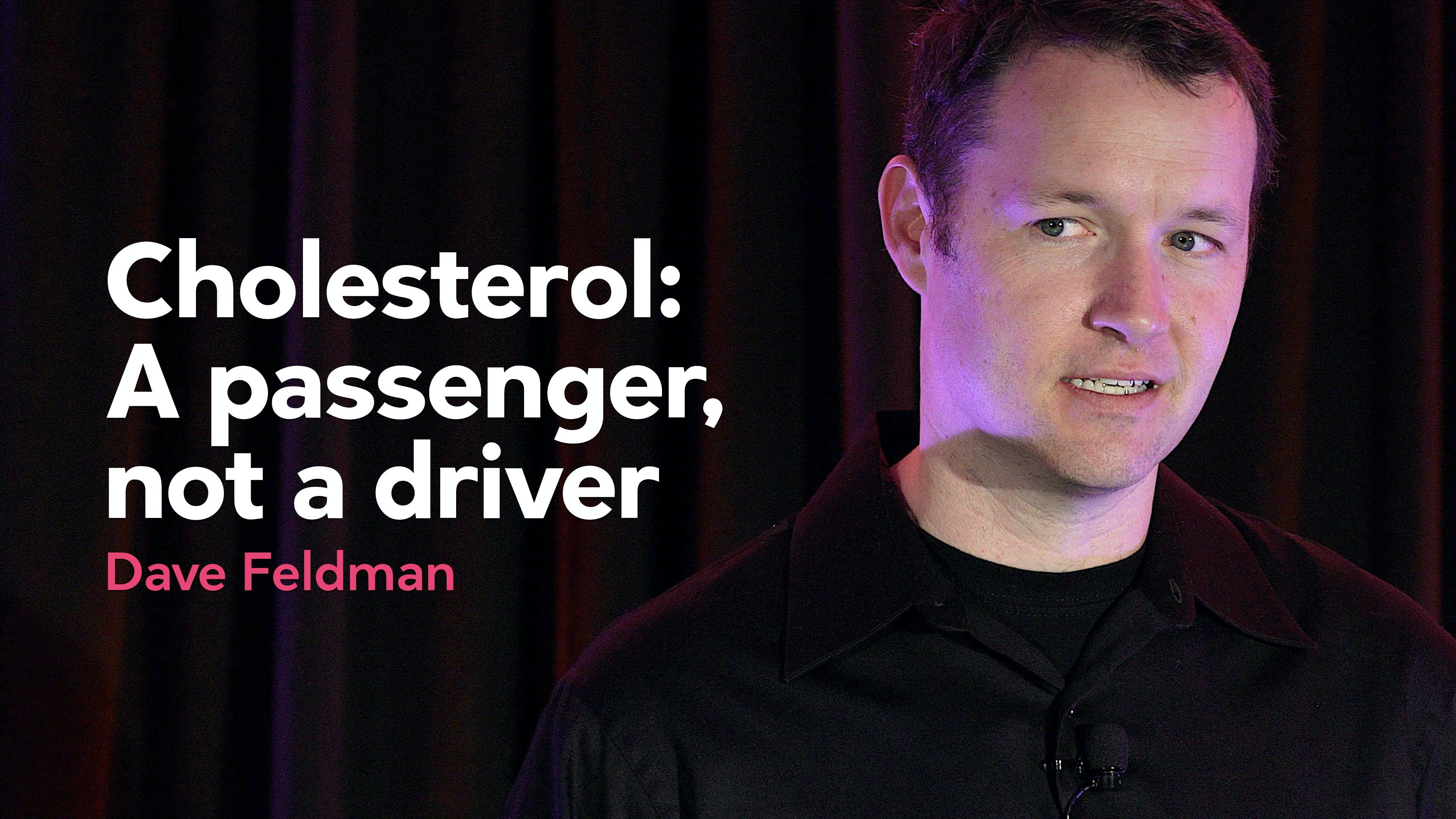 Cholesterol: A passenger, not a driver