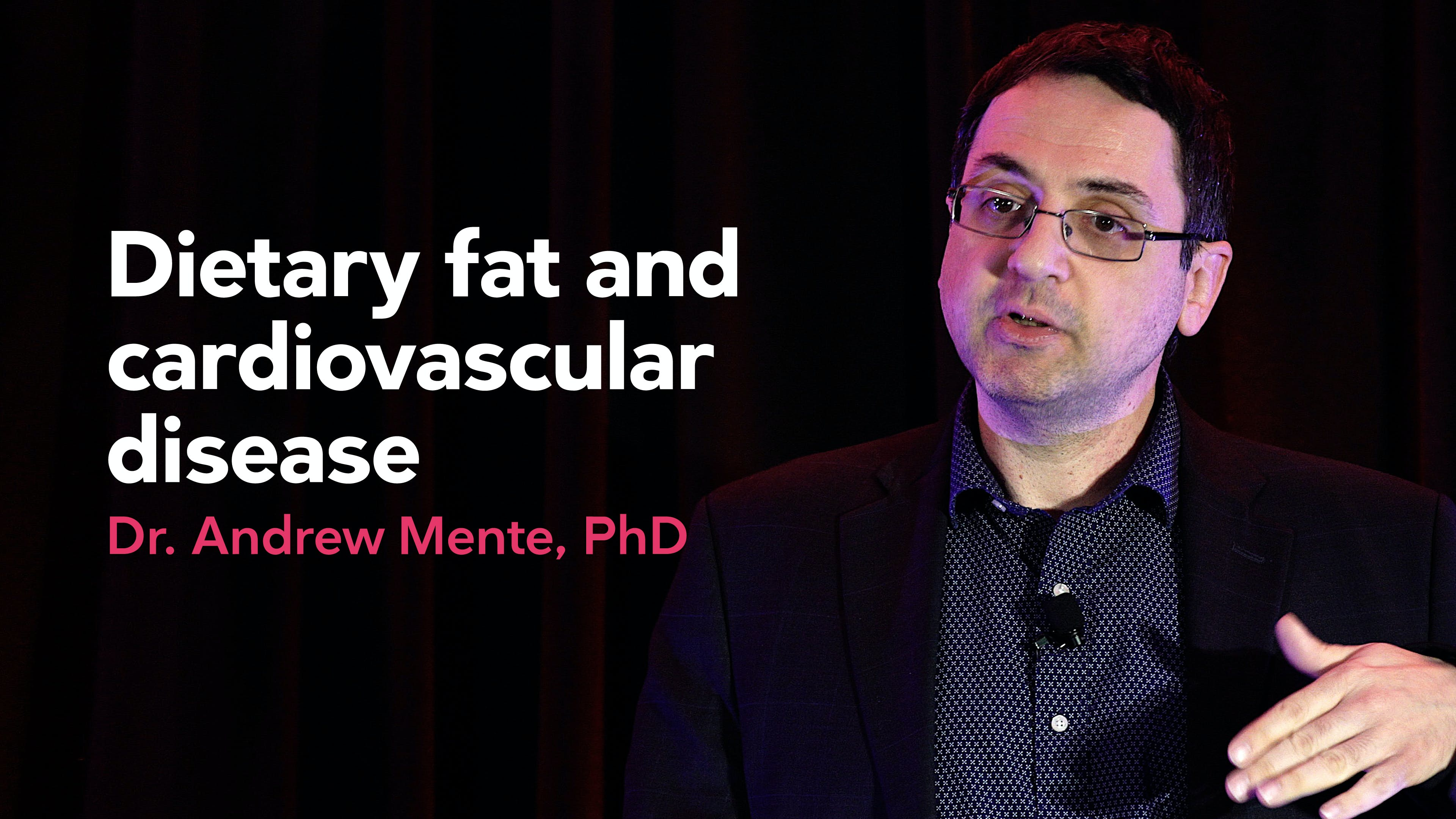 Dietary fat and cardiovascular disease