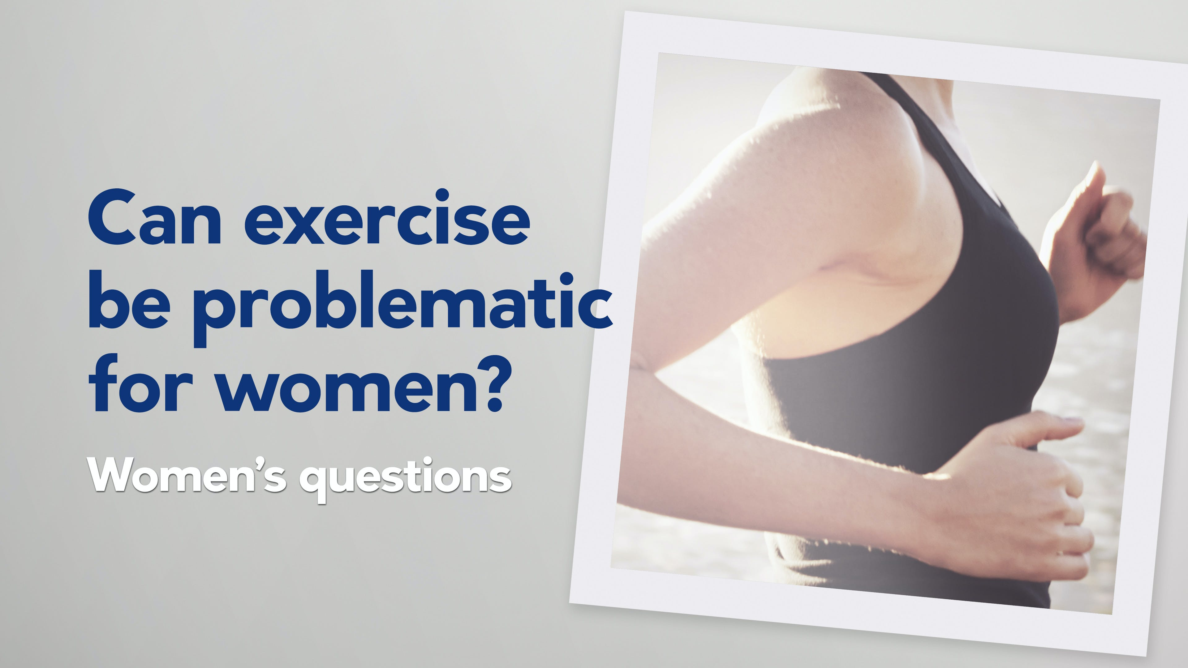Can-exercise-be-problematic-for-women-(womens-questions)