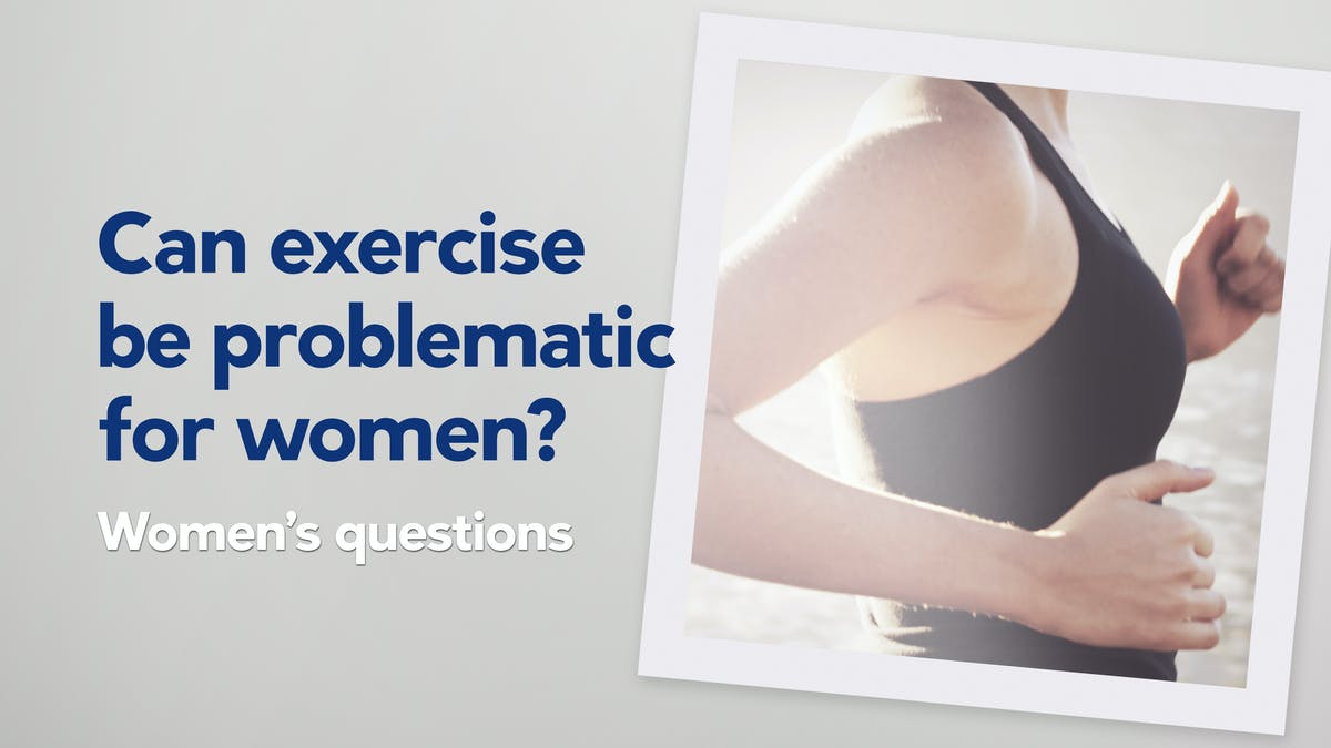 Can exercise be problematic for women?
