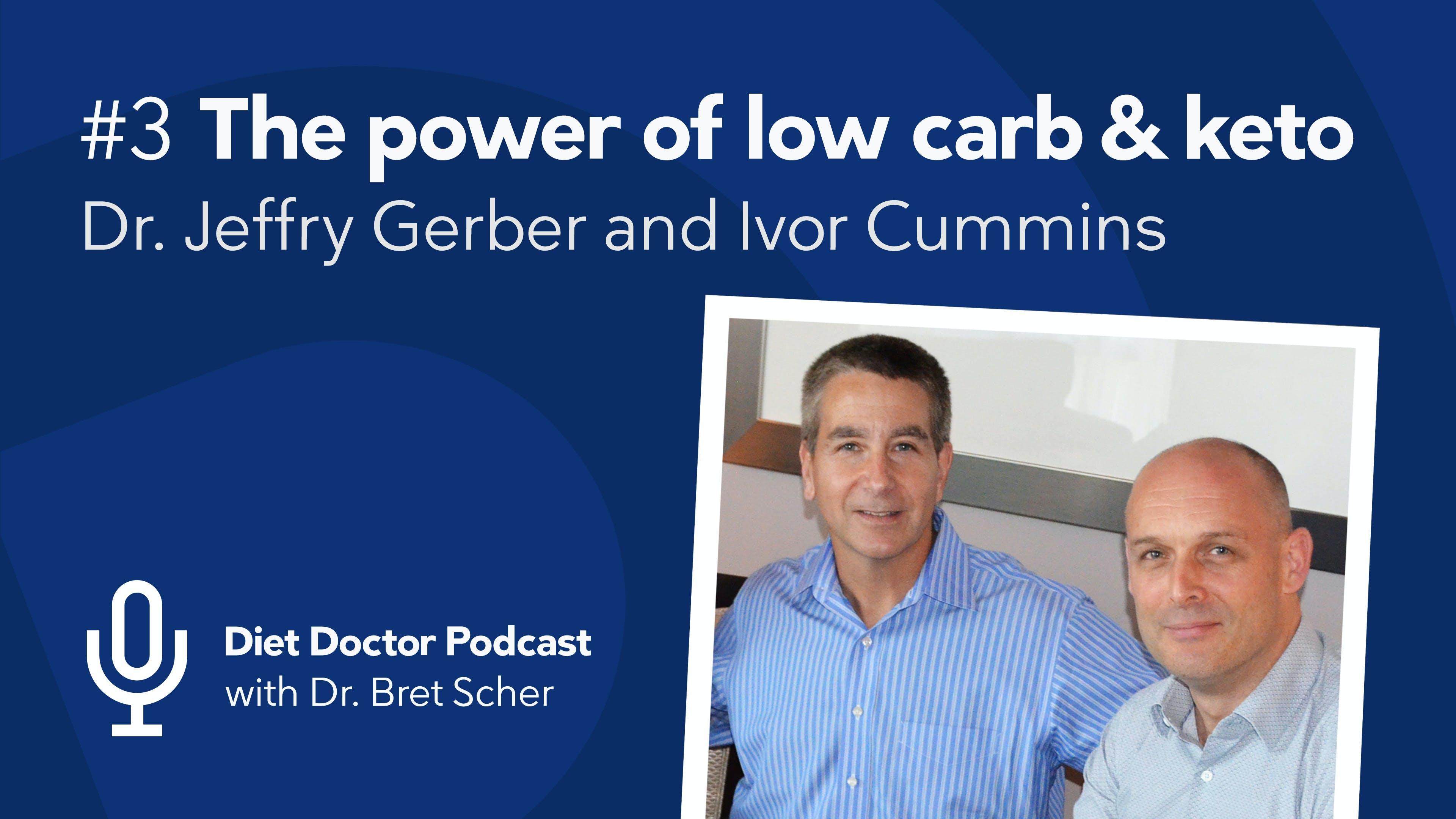 Podcast - Dr. Jeffry Gerber and Ivor Cummins
