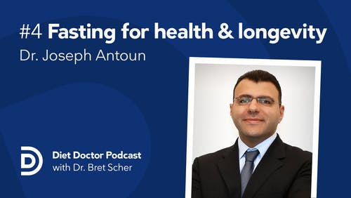 Diet Doctor Podcast with Joseph Antoun