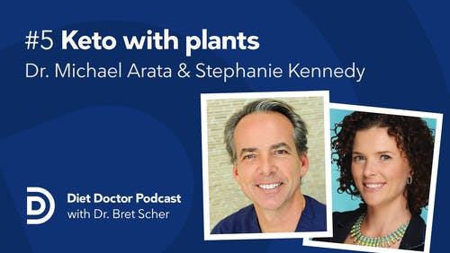 Diet Doctor podcast with Michael Arata and Stephanie Kennedy