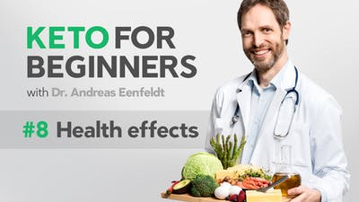 Keto video course, part 8: Health effects