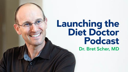 Launching the Diet Doctor podcast