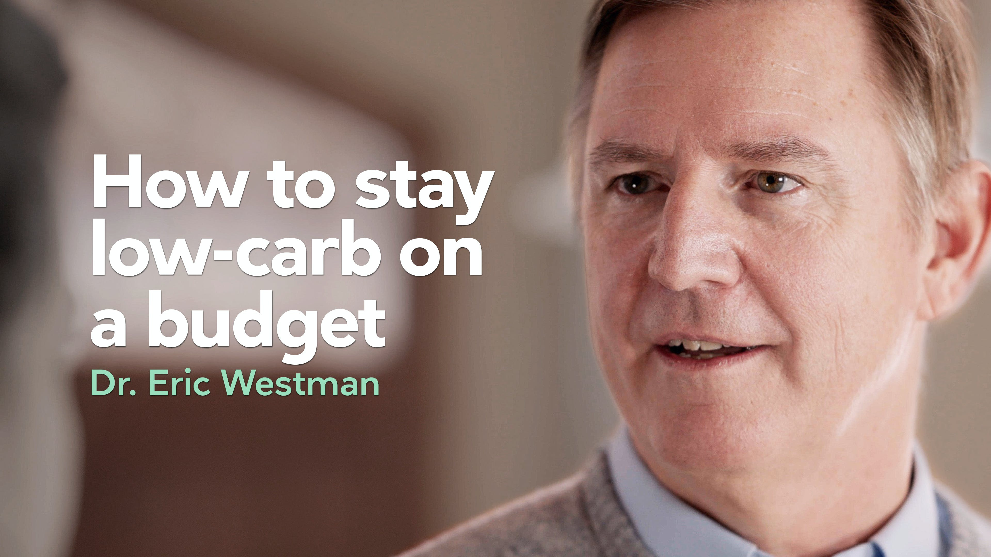 How to stay low carb on a budget — Dr. Eric Westman