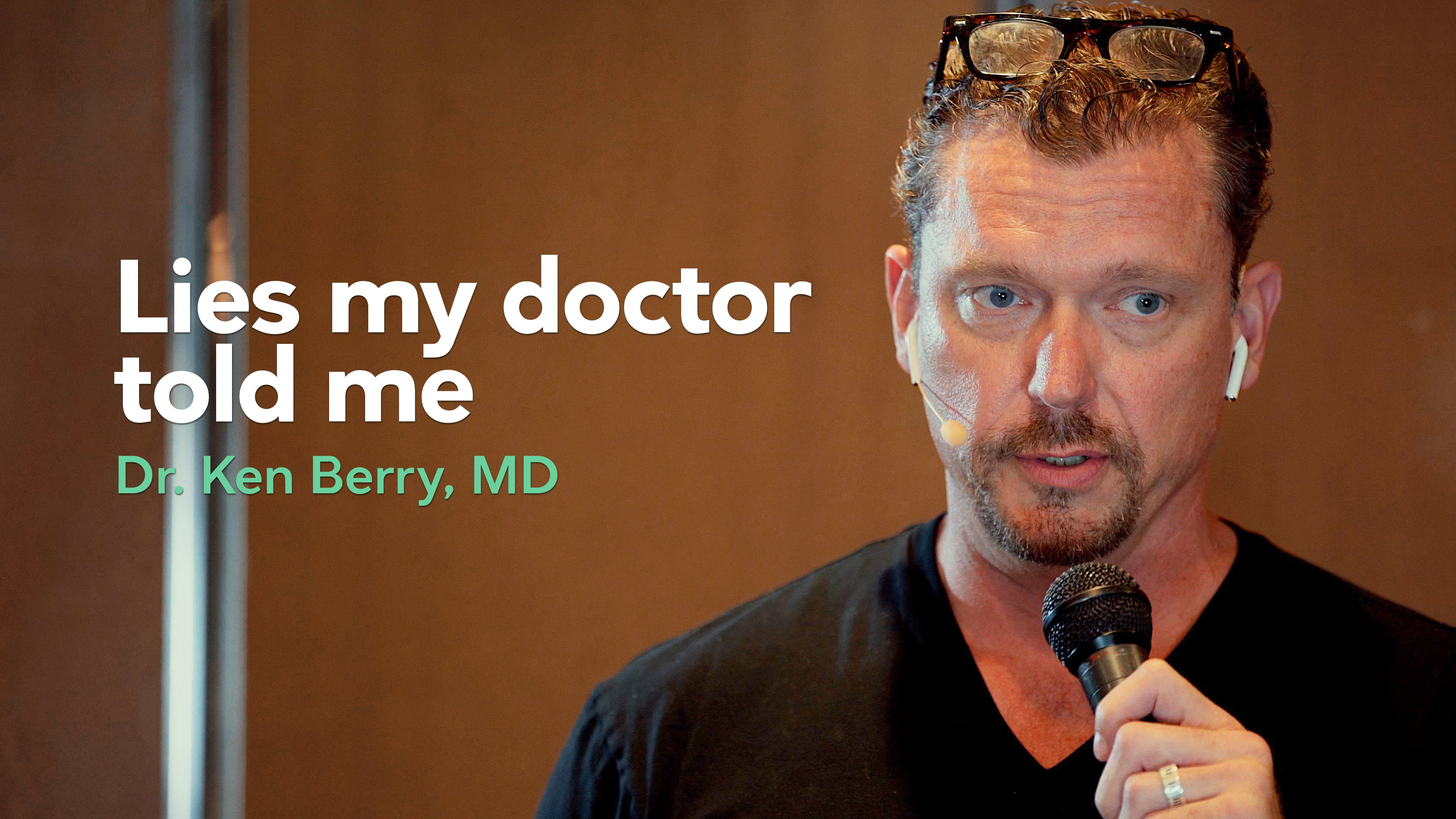 Lies my doctor told me – presentation with Dr. Ken Berry