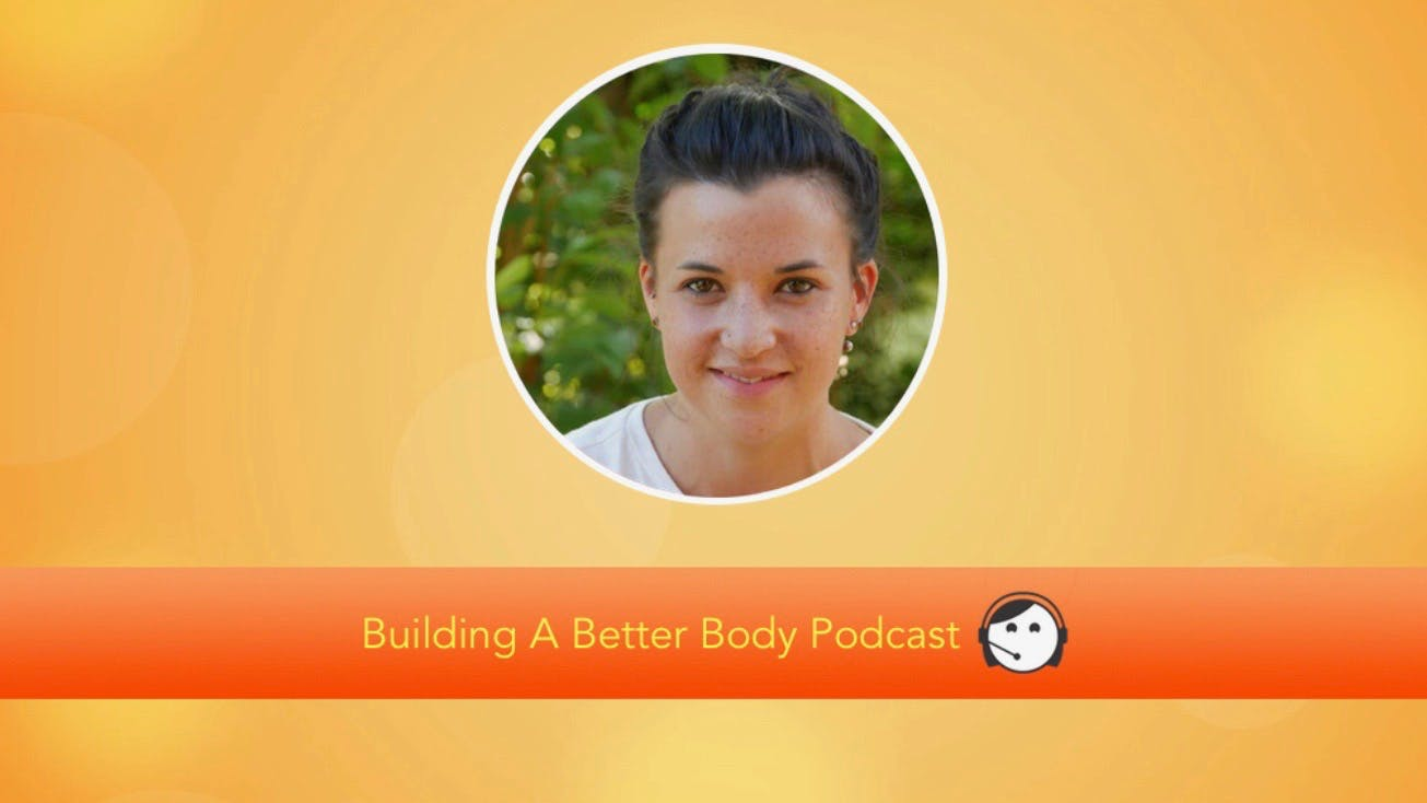 Kim Gajraj on the Building a better body podcast!