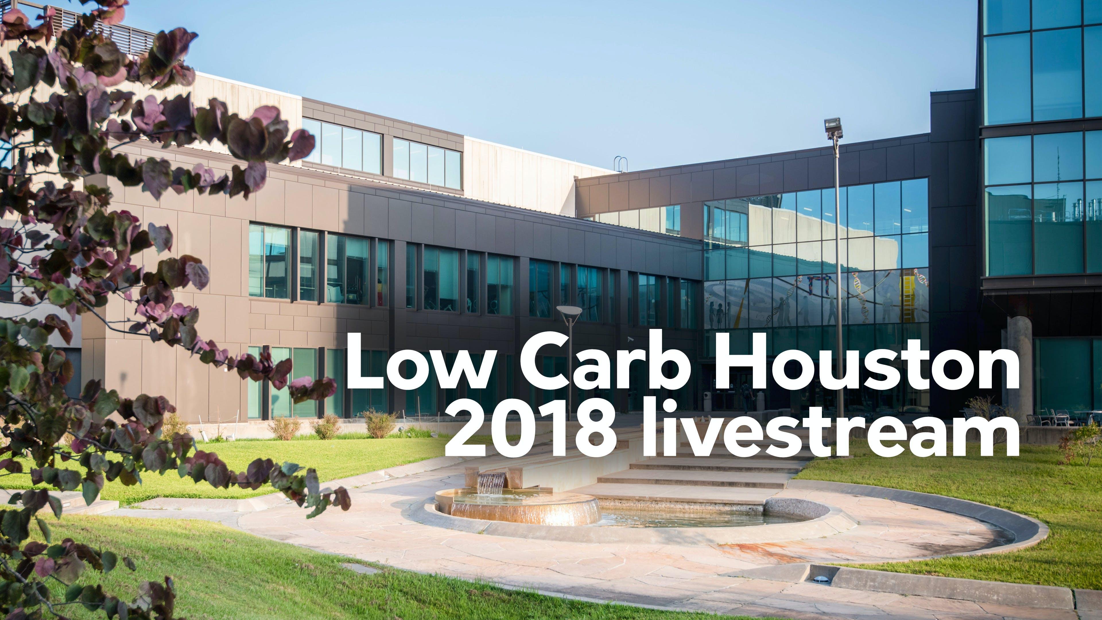 Low Carb Houston 2018 livestream