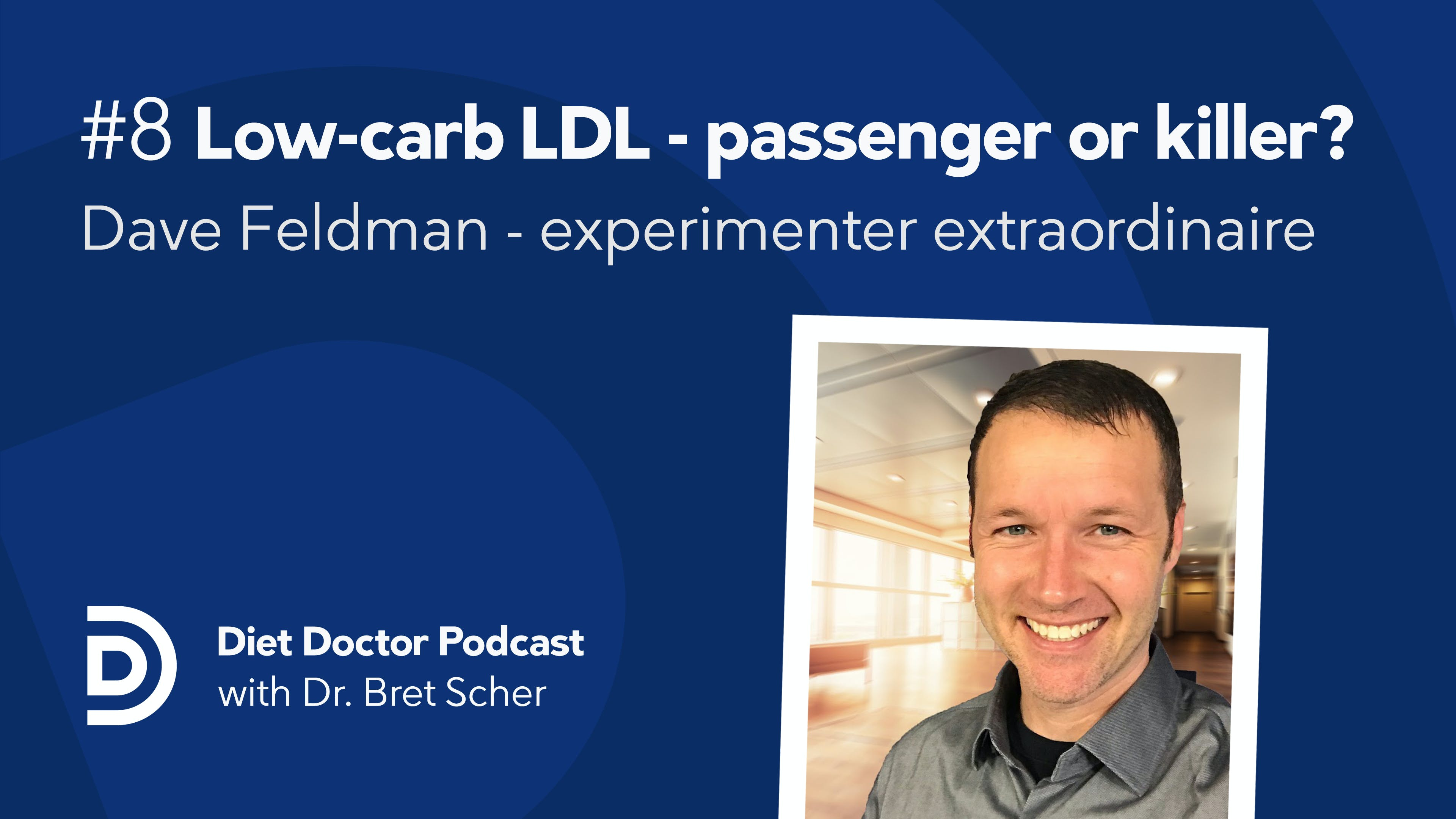 Diet Doctor podcast #8 – Dave Feldman