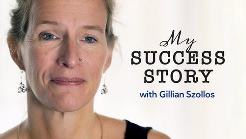 My success story with Gillian Szollos