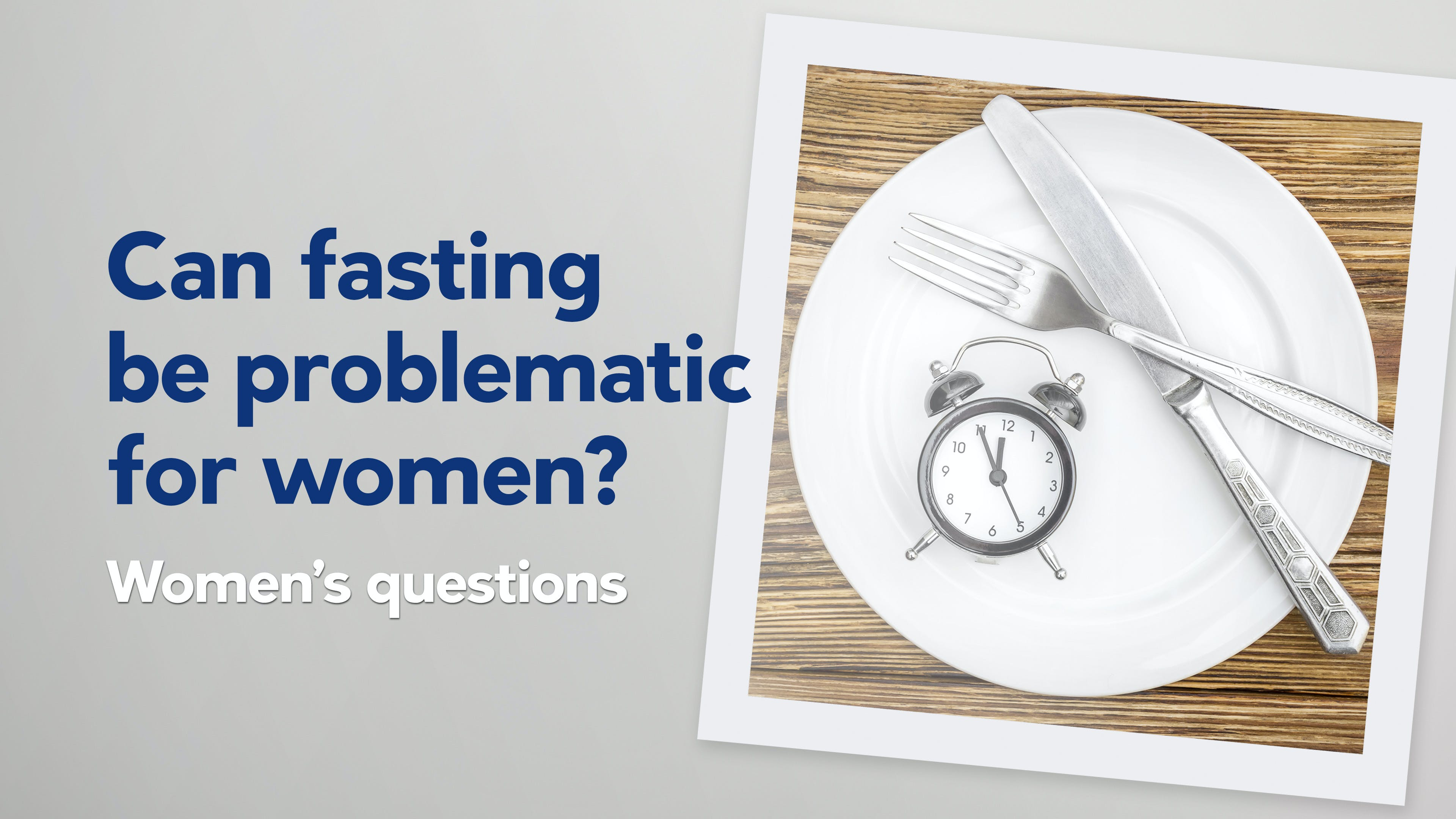 Can fasting be problematic for women?
