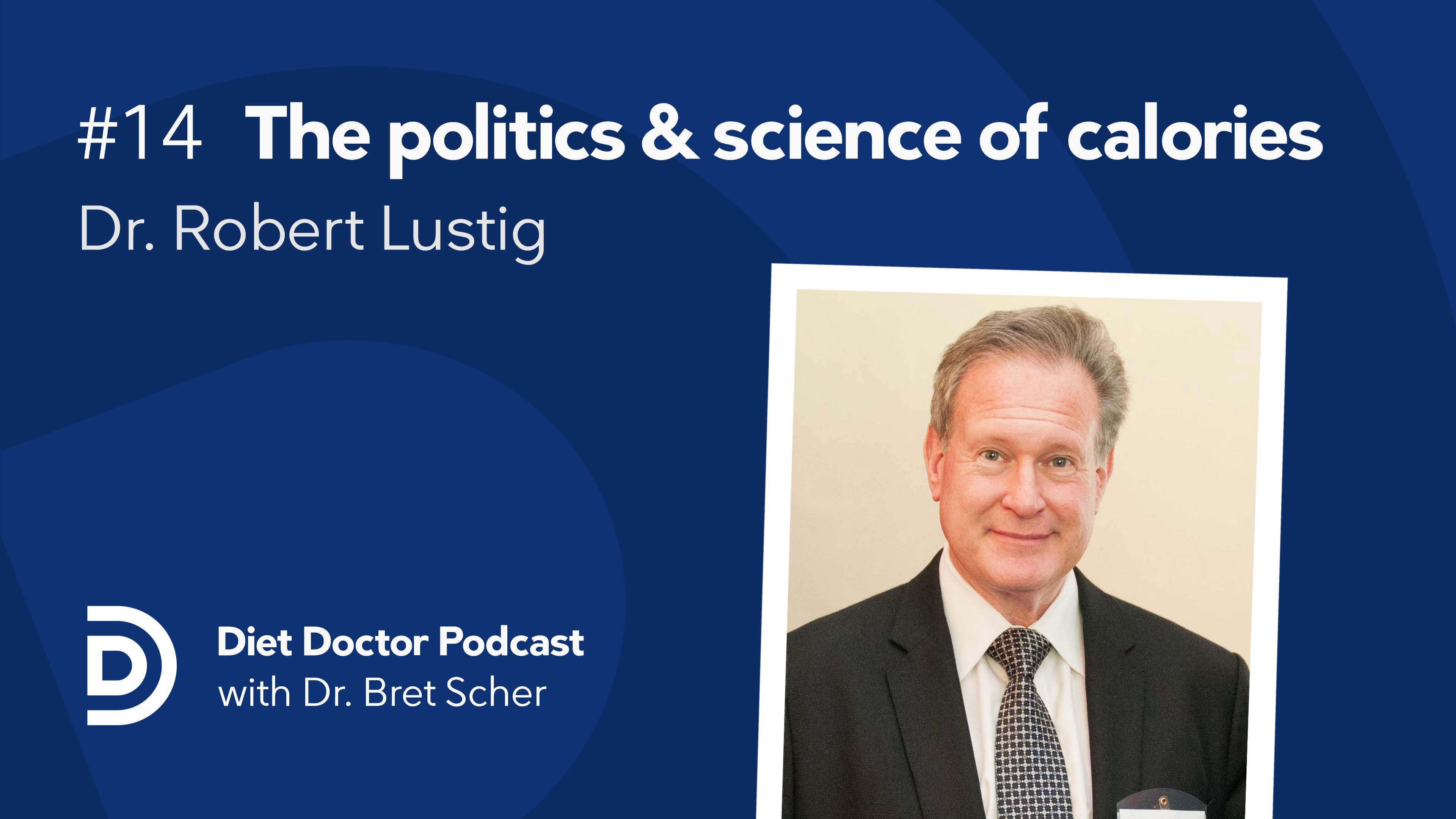 Diet Doctor podcast #14 with Dr. Robert Lustig