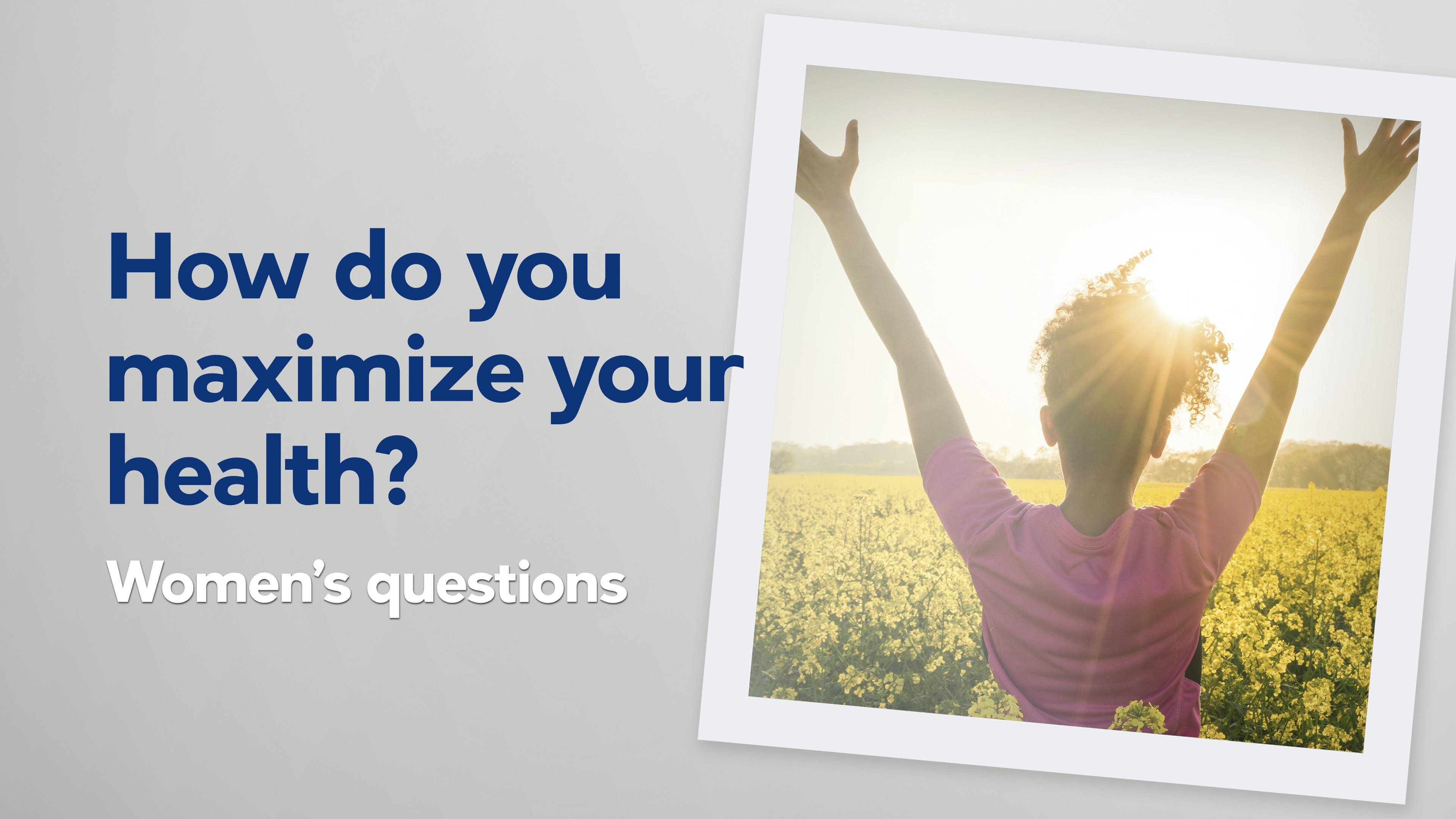 How-do-you-maximize-your-health-(womens-questions)