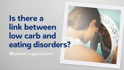 Is there a link between low carb and eating disorders?