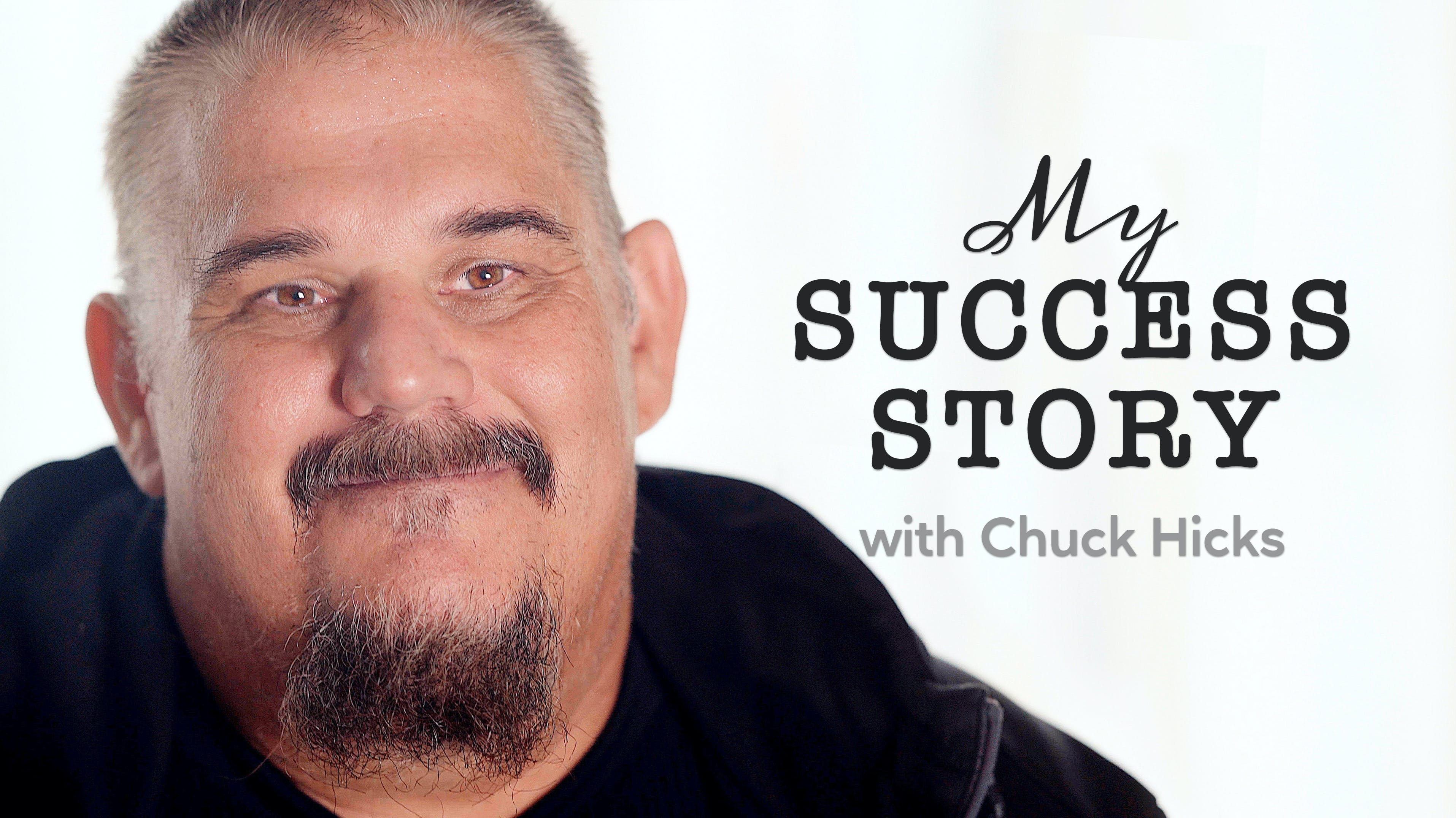 My success story with Chuck Hicks