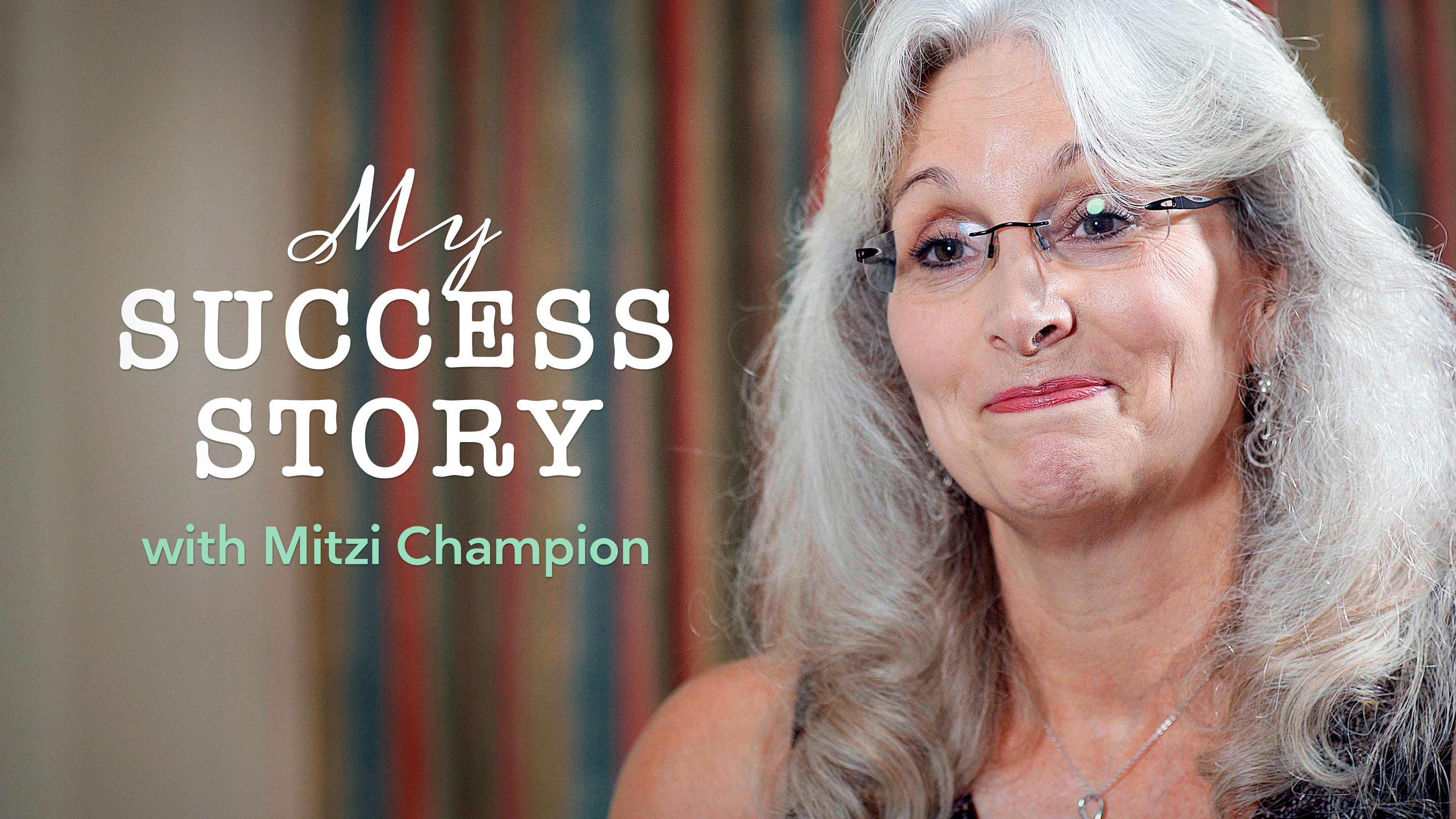 My success story with Mitzi Champion