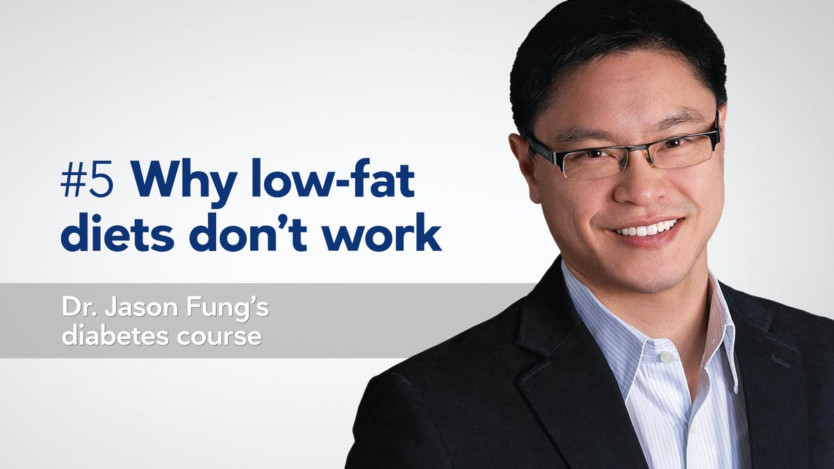 Why low-fat diets don't work — Dr. Jason Fung's diabetes course