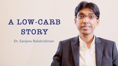A low-carb story with Dr. Sanjeev Balakrishnan