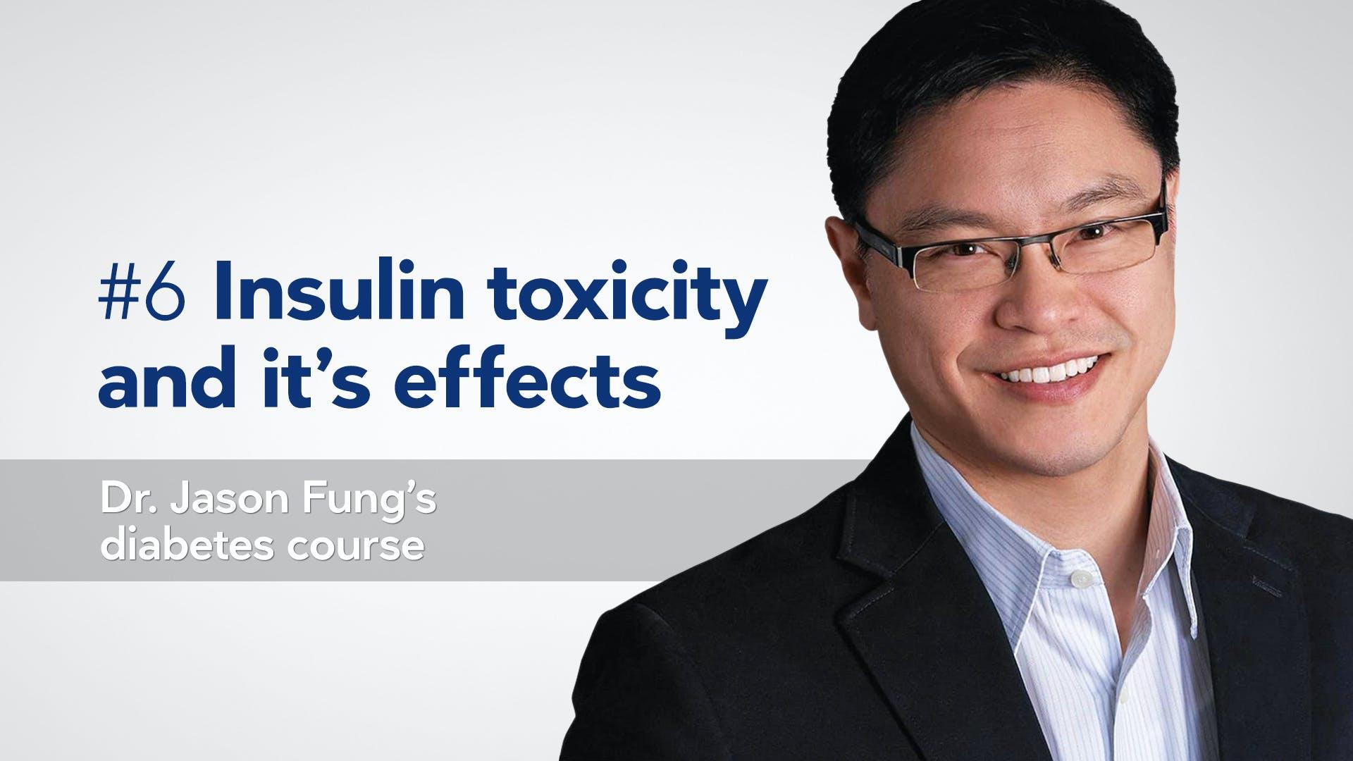 Insulin toxicity — Dr. Jason Fung's diabetes course