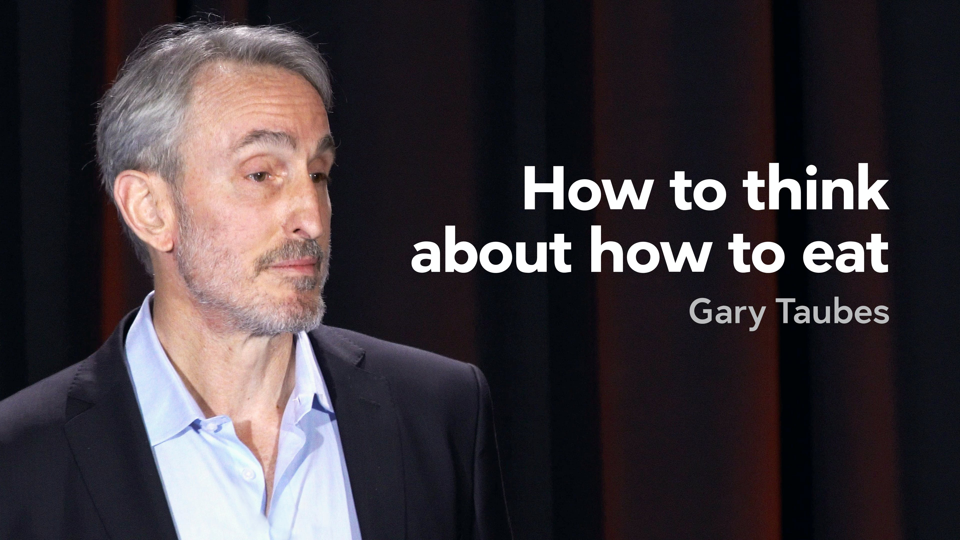 comment penser comment tu manges, Gary Taubes