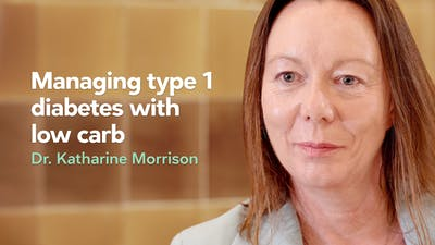 Managing type 1 diabetes with low carb with Dr. Katharine Morrison