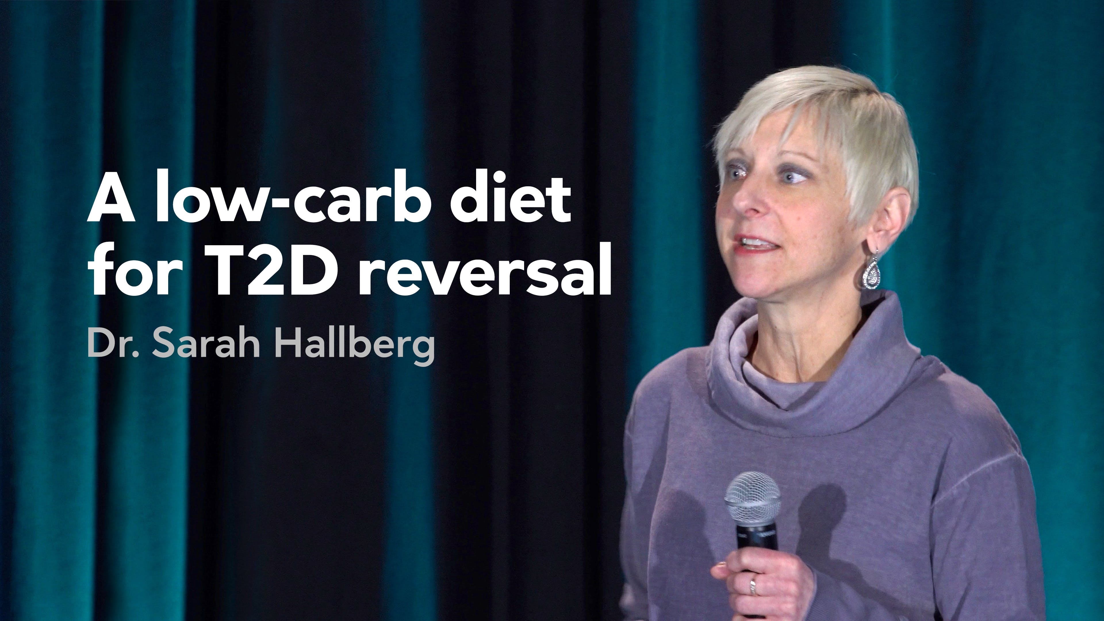 A low-carb diet for reversal of type 2 diabetes - Dr. Sarah Hallberg