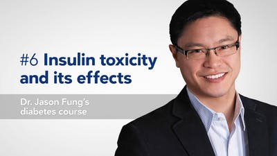 Insulin toxicity — Dr. Jason Fung's diabetes course