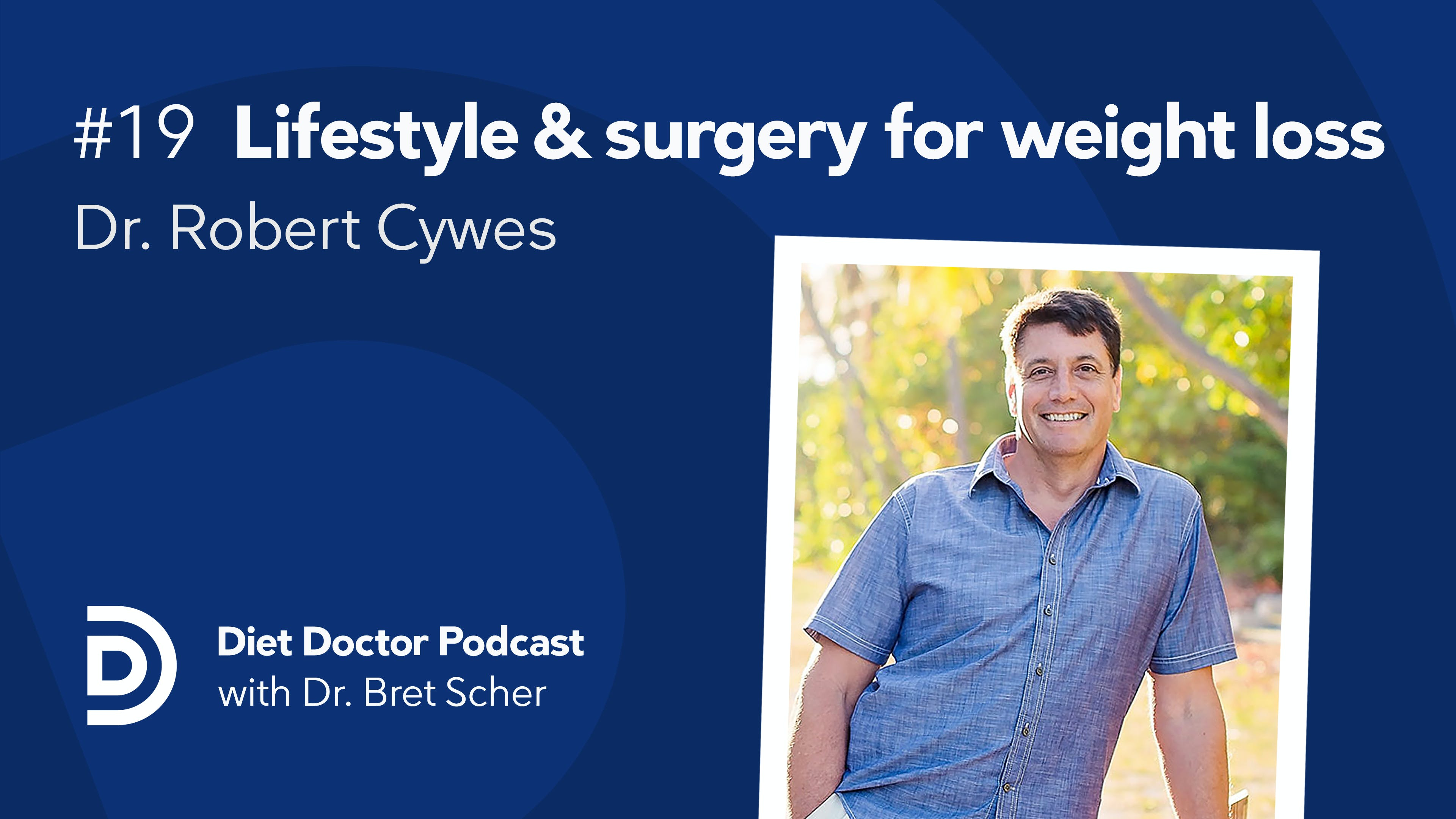 Podcast #19 — Dr. Robert Cywes