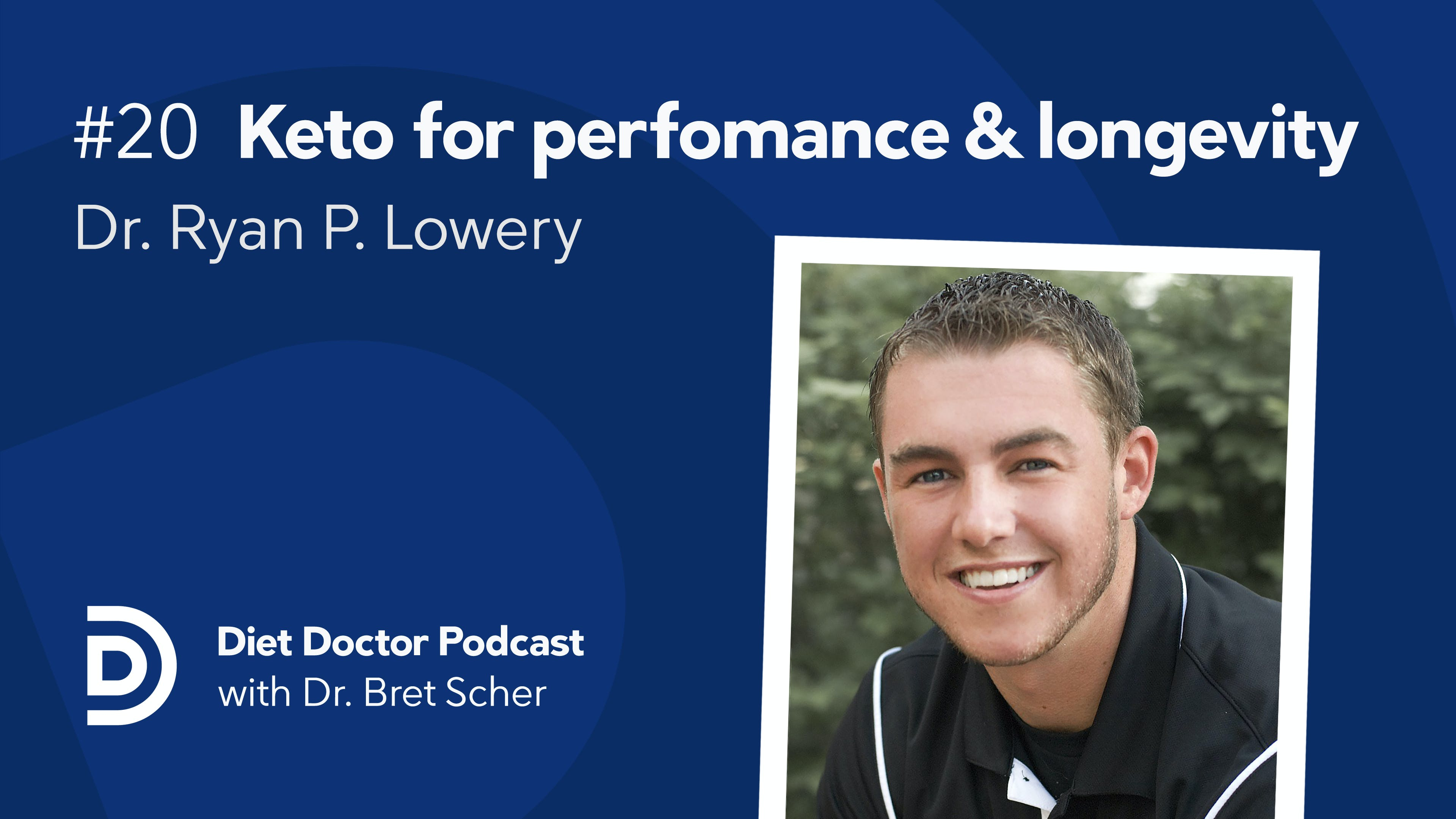 Podcast #20 Dr. Ryan Lowery