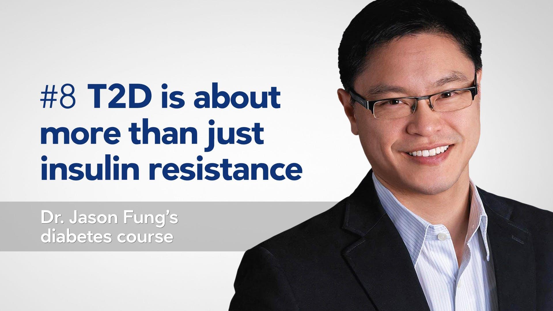Part 8 of Dr. Jason Fung's diabetes course