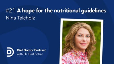 Diet Doctor Podcast #21 Nina Teicholz